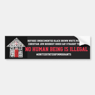 NO HUMAN BEING IS ILLEGAL Bumper sticker