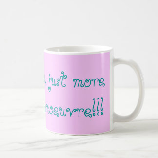 No hysterics, just more womb for manoeuvre!! coffee mug