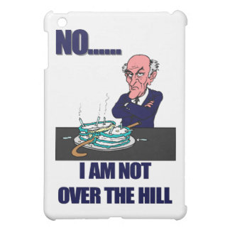 No I Am Not Over the Hill Cover For The iPad Mini