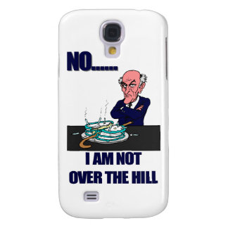 No I Am Not Over the Hill Galaxy S4 Cover
