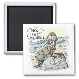No, I am the Walrus by Mudge Studios Magnet