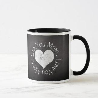 No, I Love You More Mug