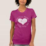No, I Love You More T-shirt