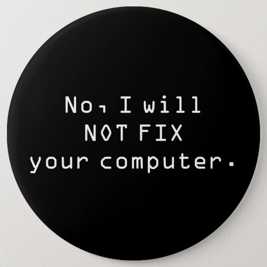 No, I will NOT FIX your computer Button
