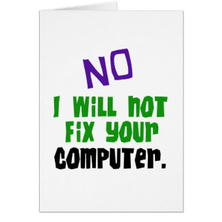 No I Will Not Fix Your Computer Card
