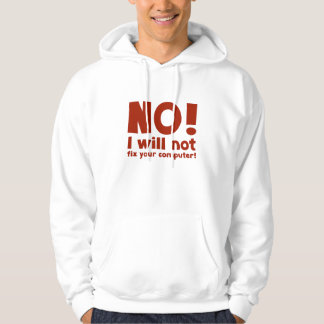 NO! I will not fix your computer! Hoodie