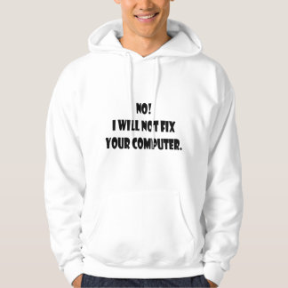 No! I Will Not Fix Your Computer! Pullover