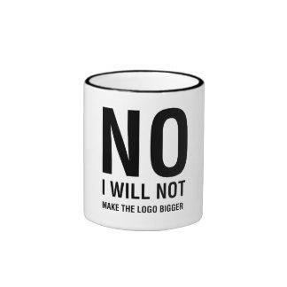 NO I Will Not Make The Logo Bigger Ringer Mug