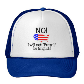 No I Will Not Press 1 For English Cap