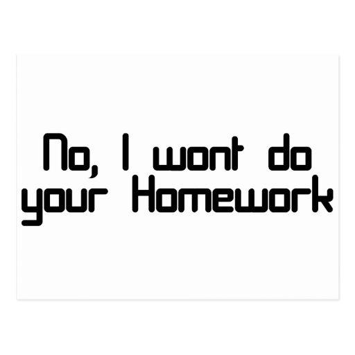 No, I wont do your homework Post Card