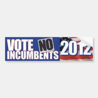 No incumbents! Bumper Sticker