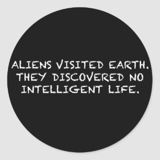 NO INTELLIGENT LIFE ROUND STICKER