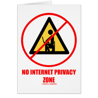 No Internet Privacy Zone (Computer Privacy Humor) Greeting Card