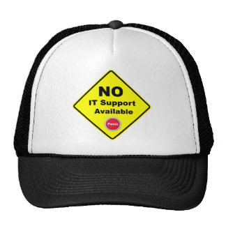No IT Support Available Yellow Panic Warning Sign Cap
