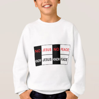 No Jesus No Peace Sweatshirt
