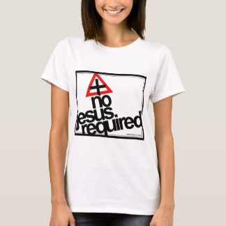 No Jesus Required, Black Text T-Shirt