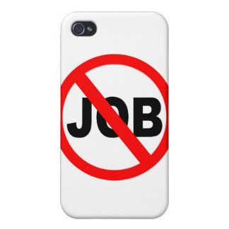 No Job For Me Cover For iPhone 4