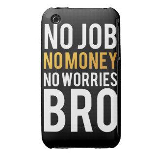 No job, No money, No worries BRO iPhone 3 Cases