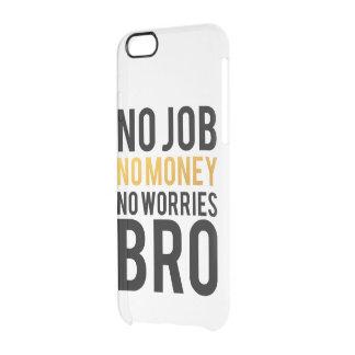 No job, No money, No worries BRO iPhone 6 Plus Case