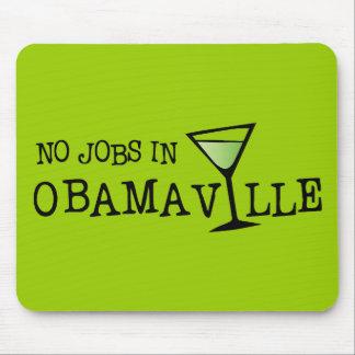 No Jobs In Obamaville Mousepad