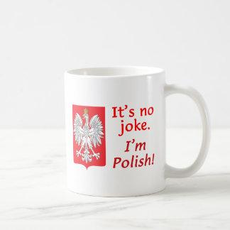 No Joke I'm Polish Basic White Mug