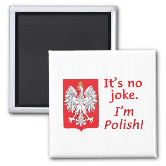 No Joke I'm Polish Magnet