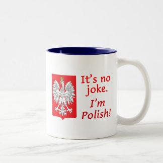 No Joke I'm Polish Two-Tone Coffee Mug