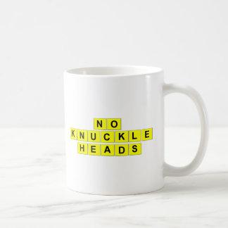 """No Knuckleheads"" coffee mug"