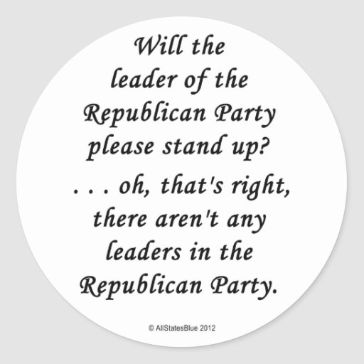 No Leaders In The GOP Stickers