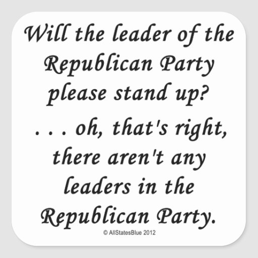 No Leaders In The GOP Square Stickers