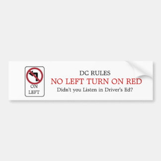 NO LEFT TURN ON RED! CAR BUMPER STICKER