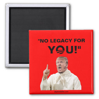 No Legacy for You Square Magnet