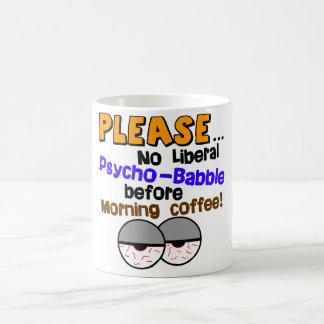 No Liberal Psycho-Babble! Coffee Mug