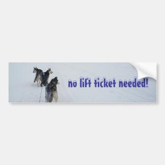 no lift ticket needed! bumper sticker