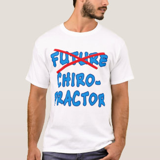 No Longer Future CHIROPRACTOR T-Shirt
