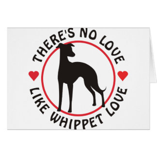 No Love Like Whippet Love Greeting Card