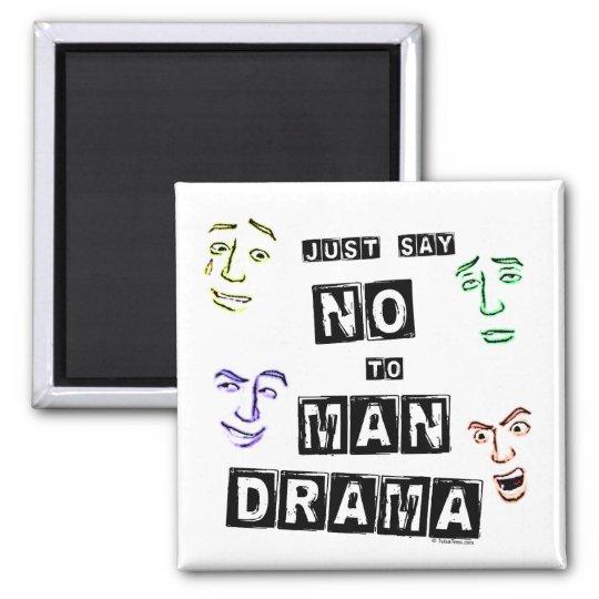 No Man Drama Magnet