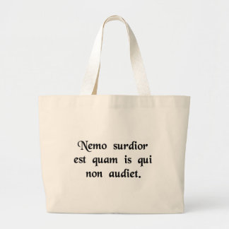 No man is more deaf than he who will not hear. canvas bags