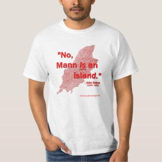 No, Mann is an island! T-Shirt