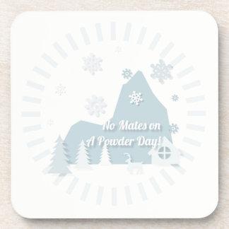 """No Mates on a Powder Day!"" Coaster Set"