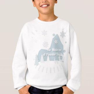 """No Mates on a Powder Day!"" Kids Sweatshirt"