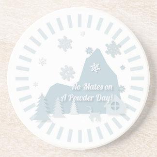 """No Mates on a Powder Day!"" Sandstone Coaster"