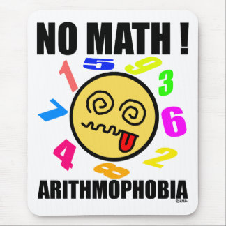 No math ! Arithmophobia Mouse Pad