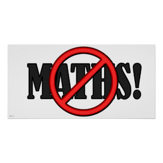 No Maths Zone... (funny) Poster