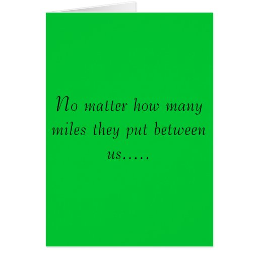 No matter how many miles... greeting card