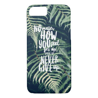 No Matter How You Feel.. iPhone 8/7 Case