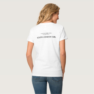 No matter where I roam...SOUTH LONDON! Ladies T T-Shirt