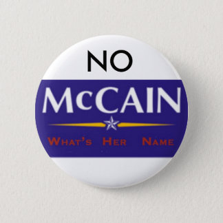 No McCain What's Her Name Button