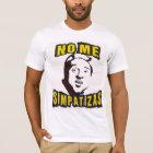 NO ME SIMPATIZAS T-Shirt