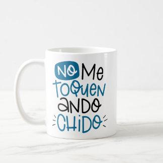 No me toquen, ando chido, spanish coffee mug